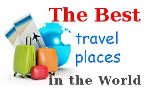 The best travel places in the world